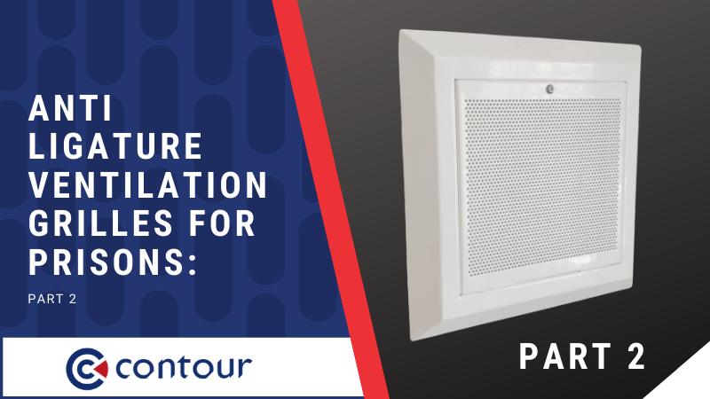 Blog| Anti Ligature Ventilation Grilles For Prisons | Part 2