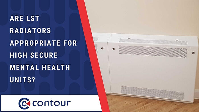Are LST Radiators Appropriate For High Secure Mental Health Units