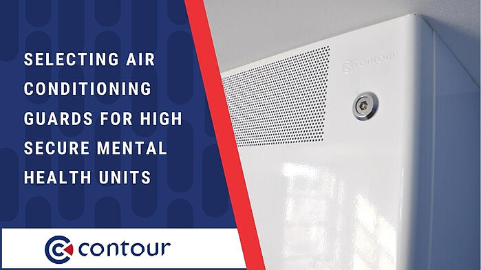 Selecting Air Conditioning Guards For High Secure Mental Health Units