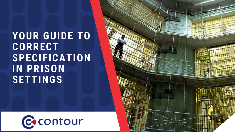 Your Guide To Correct Specification In Prison Settings