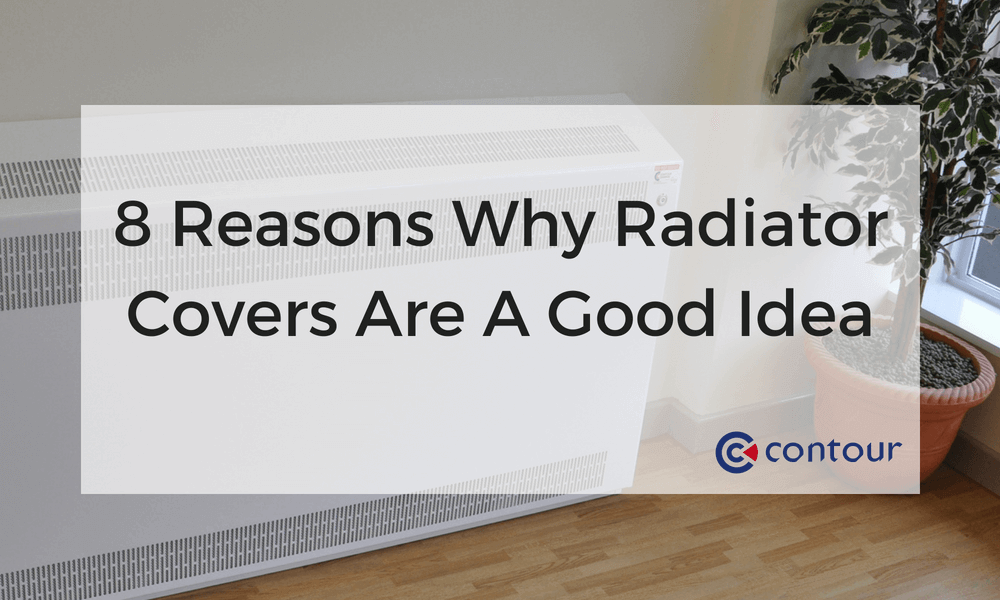 8 Reasons Why Radiator Covers Are A Good Idea