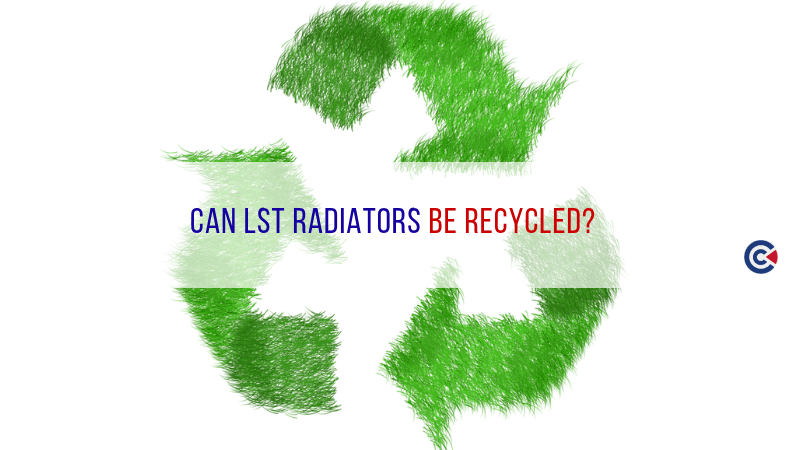 Can LST Radiators Be Recycled?
