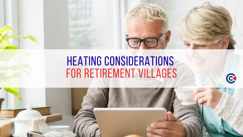 Heating Considerations For Retirement Villages