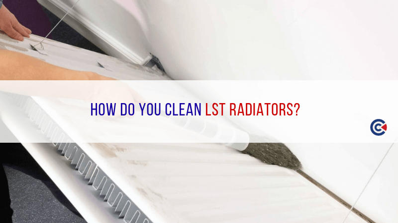 How Do You Clean LST Radiators?