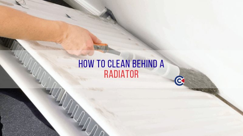 How To Clean Behind A Radiator