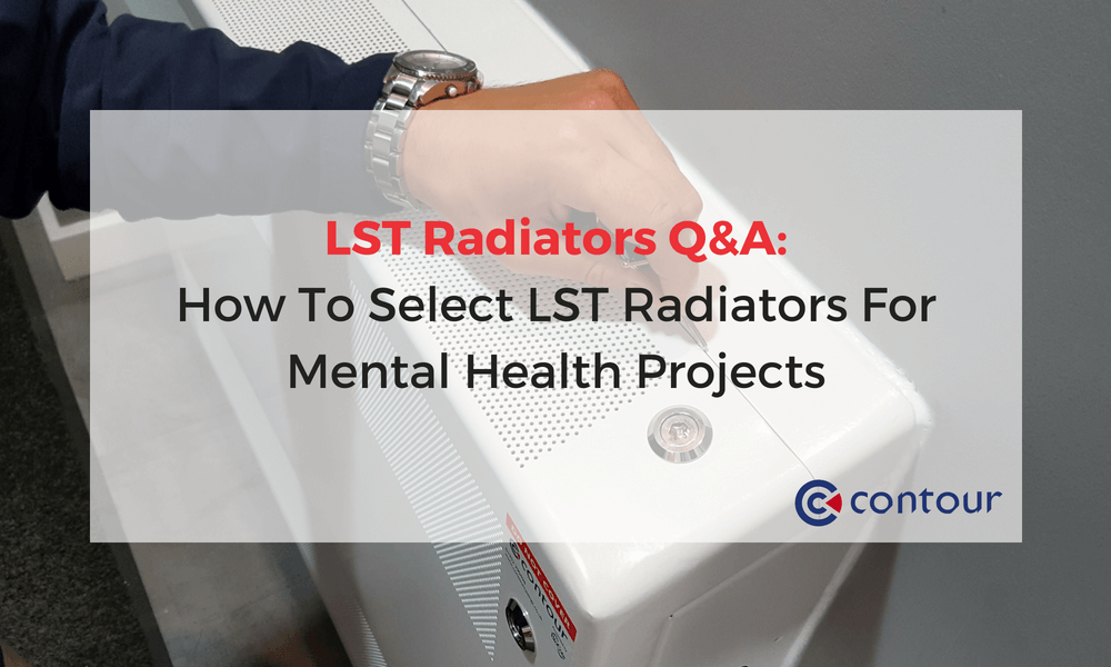 LST Radiators Q&A: How To Select LST Radiators For Mental Health Projects