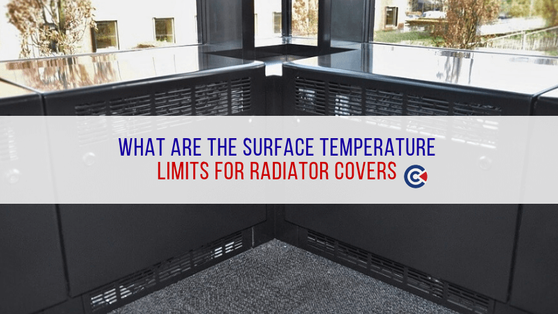 What Are The Surface Temperature Limits For Radiator Covers?