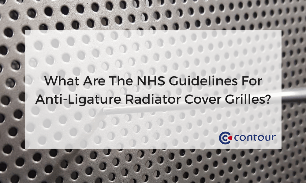 What Are The NHS Guidelines For Anti-Ligature Radiator Cover Grilles?