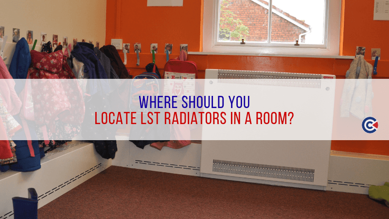 Where Should You Locate LST Radiators In A Room?