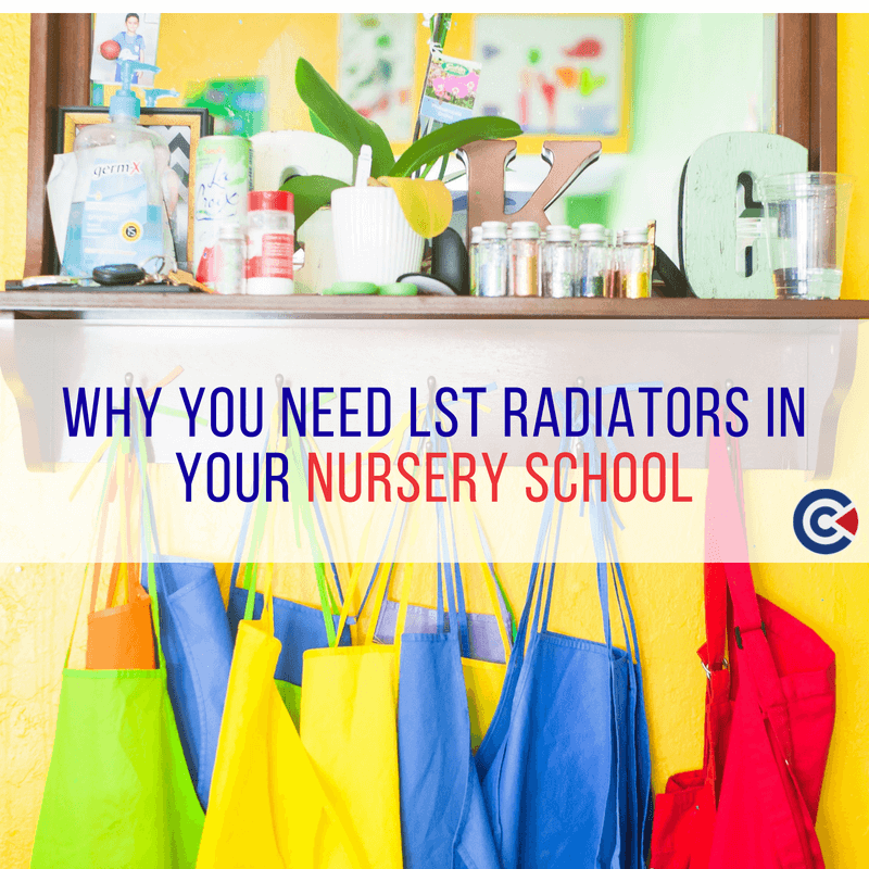 Why You Need LST Radiators In Your Nursery School