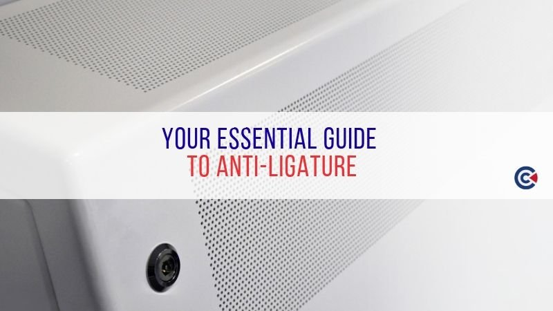 Your Essential Guide To Anti-Ligature
