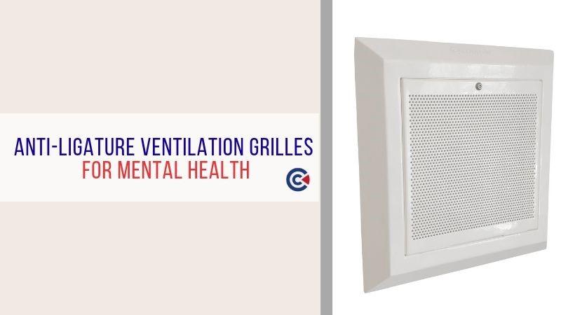 Anti-Ligature Ventilation Grilles for Mental Health